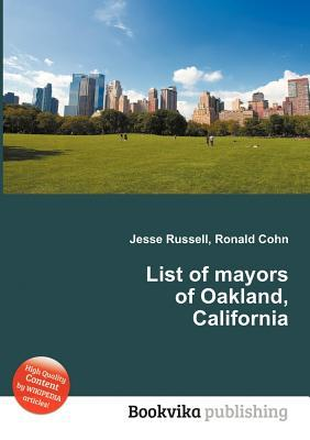 List of Mayors of Oakland, California