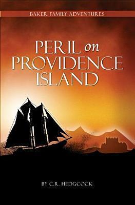 Peril on Providence Island (Baker Family Adventures #2)