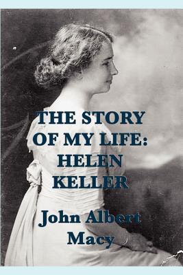 The Story of My Life: Helen Keller