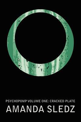 Psychopomp Volume One: Cracked Plate
