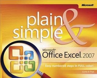 Microsoft(r) Office Excel(r) 2007 Plain & Simple