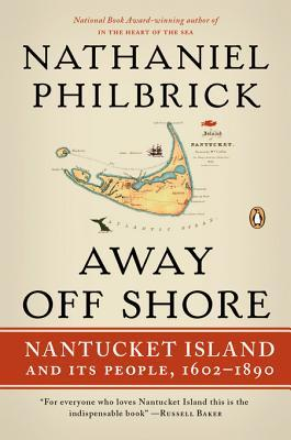 Ebook Away Off Shore: Nantucket Island and Its People, 1602-1890 by Nathaniel Philbrick PDF!