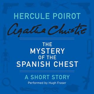 The mystery of the spanish chest a short story by agatha christie fandeluxe PDF