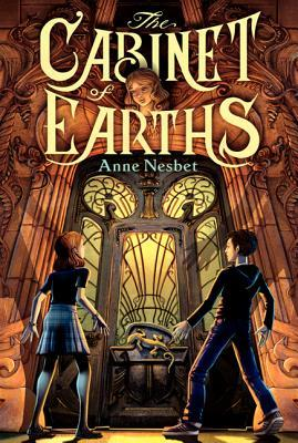 The Cabinet of Earths (Maya and Valko, #1) by Anne Nesbet