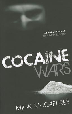 Cocaine Wars by Mick McCaffrey