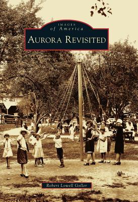 Aurora Revisited (Images of America: New York)