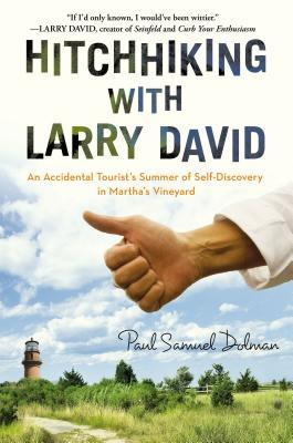 hitchhiking-with-larry-david-an-accidental-tourist-s-summer-of-self-discovery-in-martha-s-vineyard