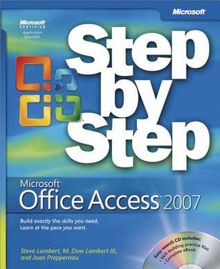 Microsoft(r) Office Access 2007 Step by Step by Steve Lambert
