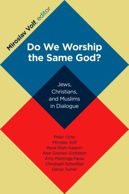 do-we-worship-the-same-god-jews-christians-and-muslims-in-dialogue