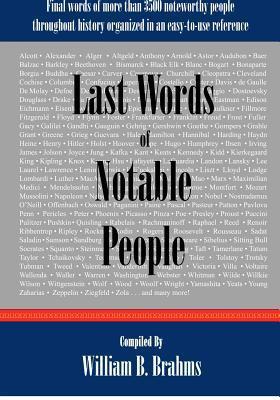 Last Words of Notable People by William B. Brahms