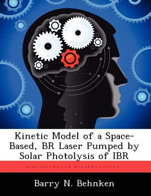 Kinetic Model of a Space-Based, Br Laser Pumped by Solar Photolysis of Ibr