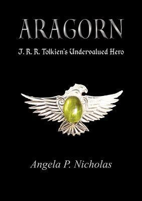 Aragorn, J.R.R. Tolkien's Undervalued Hero