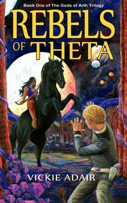 rebels-of-theta-book-one-of-the-gods-of-arth-trilogy
