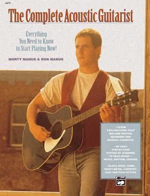 The Complete Acoustic Guitarist: Everything You Need to Know to Start Playing Now!, Comb Bound Book