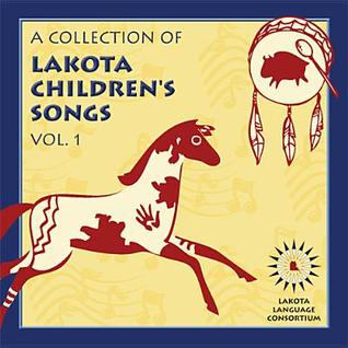 A Collection of Lakota Children's Songs Vol.1