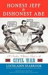 Honest Jeff and Dishonest Abe by Lochlainn Seabrook