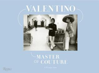 Valentino: Master of Couture. by Valentino, Claire Catterall