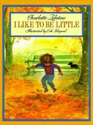 Image result for i like to be little by charlotte zolotow