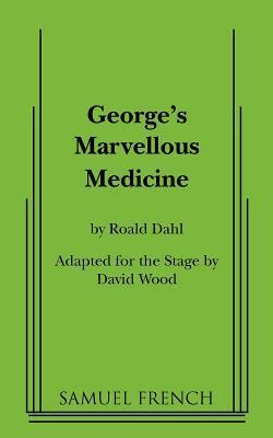 George's Marvellous Medicine: Adaptation for the Stage