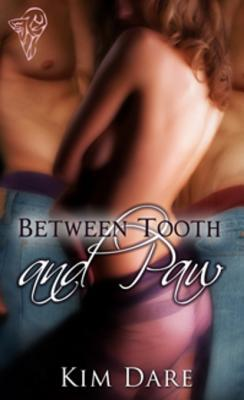 Between Tooth and Paw by Kim Dare