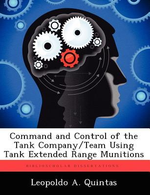 Command and Control of the Tank Company/Team Using Tank Extended Range Munitions