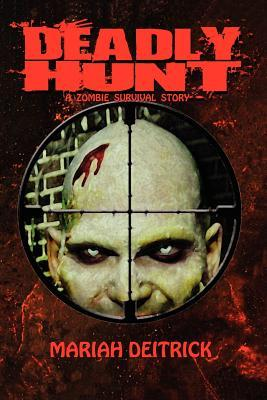 Deadly Hunt: A Zombie Survival Story