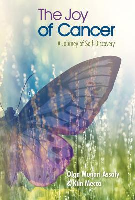 The Joy of Cancer: A Journey of Self-Discovery