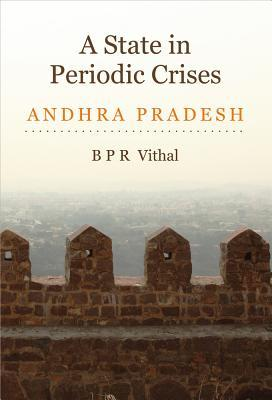 A State in Periodic Crises: Andhra Pradesh