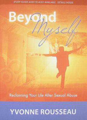 Beyond Myself: Reclaiming Your Life After Sexual Abuse