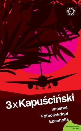 3 x Kapuściński