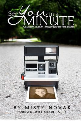 See You in a Minute: A Mother's Journey Through the First Year of Grief