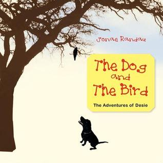 The Dog and the Bird: The Adventures of Desie