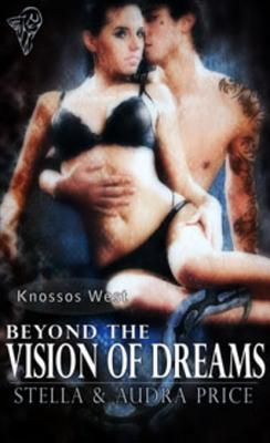 Beyond the Vision of Dreams by Stella Price