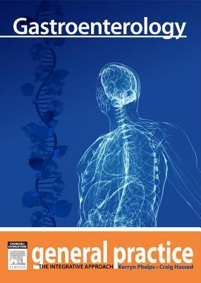 Gastroenterology: General Practice: The Integrative Approach Series
