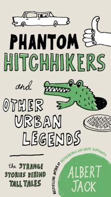 Phantom Hitchhikers and Other Urban Lege...