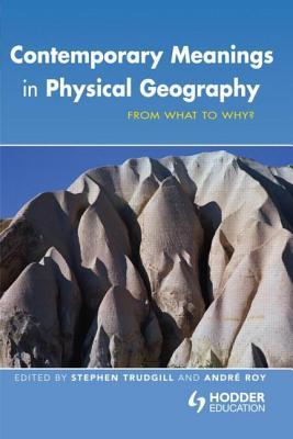Contemporary Meanings in Physical Geography: From What to Why?