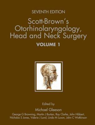 Scott-Brown's Otorhinolaryngology: Head and Neck Surgery 7ed: 3 Volume Set