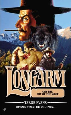 Longarm and the Cry of the Wolf (Longarm, #412)