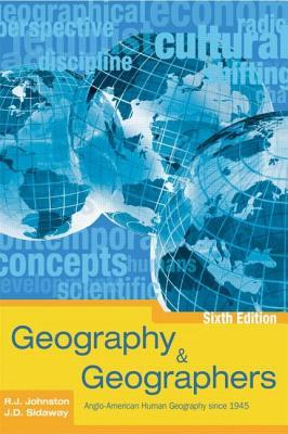 Geography & Geographers: Anglo-American Human Geography Since 1945