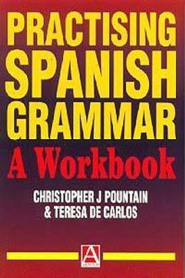 Practising Spanish Grammar: A Workbook