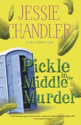 Pickle in the Middle Murder (A Shay O'Hanlon Caper, #3)