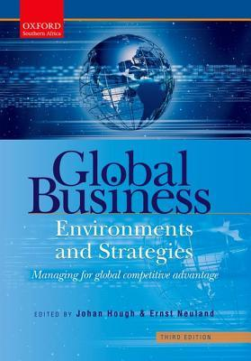 Global Business: Environments and Strategies: Managing for Global Competitive Advantage