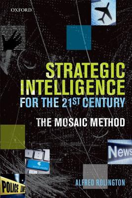 Strategic Intelligence for the 21st Century: The Mosaic Method