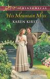 His Mountain Miss by Karen Kirst
