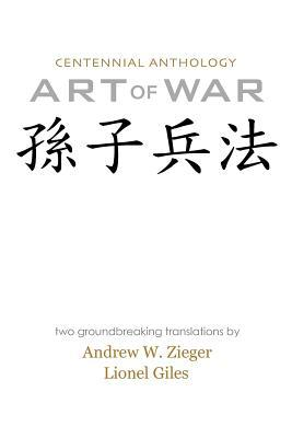Art of War: Centennial Anthology Edition with Translations by Zieger and Giles