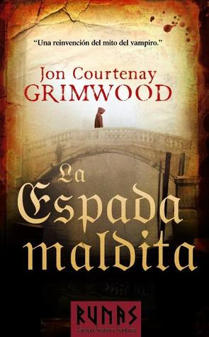 La espada maldita by Jon Courtenay Grimwood