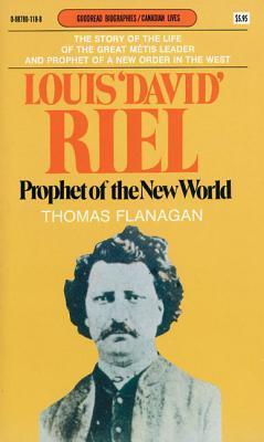 Louis 'David' Riel: Prophet of the New World