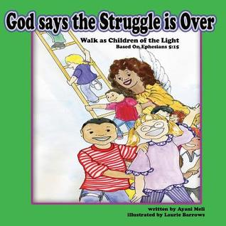 God Says the Struggle Is Over by Ayani Meli