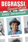 Joey Jeremiah (Degrassi, #14)