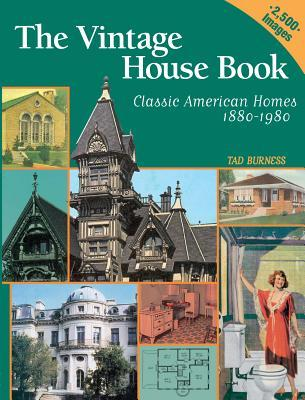 Vintage House Book: 100 Years of Classic American Homes 1880-1980: Classic American Homes 1880-1980